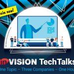 Über 1.000 Anmeldungen bei inVISION TechTalks