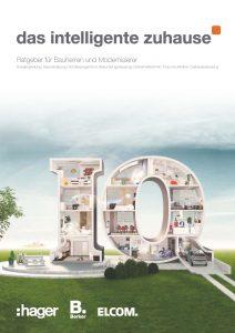 Mehr als eine neue Broschüre: 'das intelligente zuhause' zeigt auf, wie der Endverbraucher sein Zuhause mithilfe des Elektrofachhandwerks und mit Lösungen von Hager, Berker und Elcom intelligenter machen kann. (Bild: Hager Vertriebsgesellschaft mbH & Co. KG)