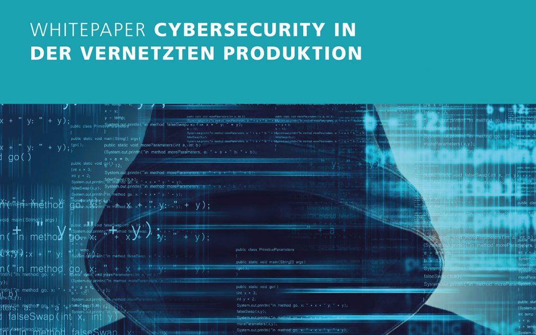 Whitepaper: Cybersecurity in der vernetzten Produktion