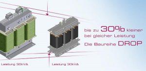 Die neuen Dreiphasentransformatoren in  DROP-Bauweise sind baugrößen- und preisoptimiert. Volumeneinsparungen bis 30% gegenüber ihren