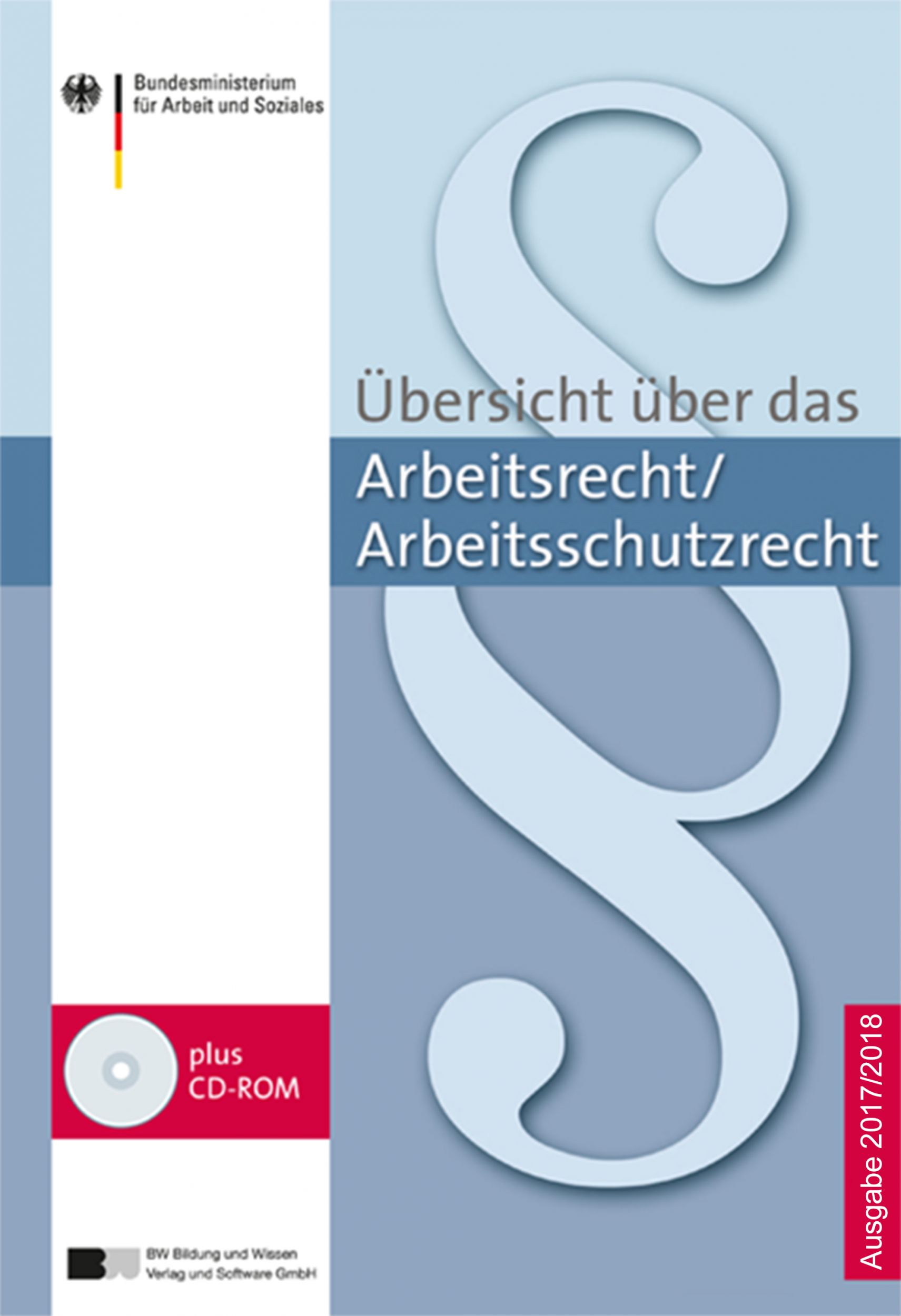 Übersicht über das Arbeitsrecht / Arbeitsschutzrecht – 2017/2018