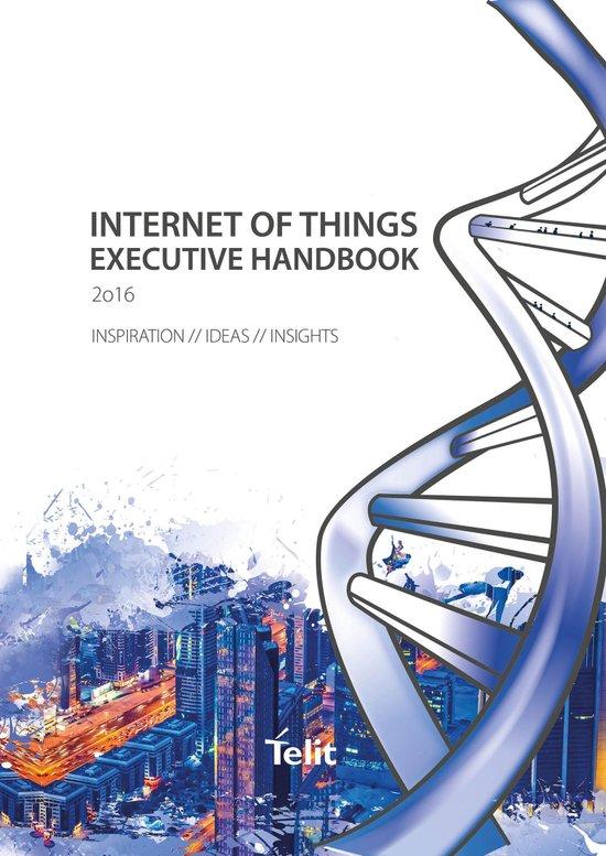 'IoT Executive Handbook 2016' bietet ungewöhnliche Perspektive auf das Internet der Dinge