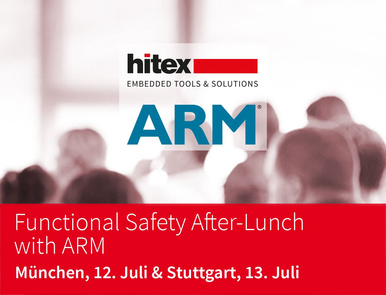 Functional Safety After-Lunch with ARM / 12.7. in München und 13.7. in Stuttgart